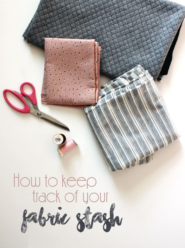 How to keep track of your fabric stash // Boots & Cats
